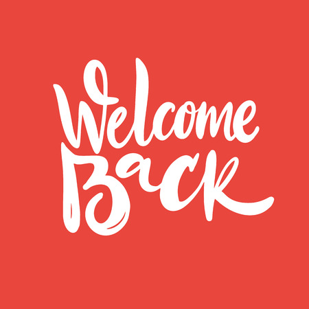 Welcome Back phrase vector lettering. Isolated on orange background. Illustration