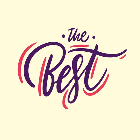 The Best phrase. Hand drawn vector lettering. Isolated on yellow background. Design for holiday greeting cards, logo, sticker, banner, poster, print