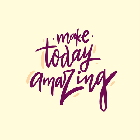 Make today amazing. Hand drawn vector lettering. Vector illustration isolated on yellow background.