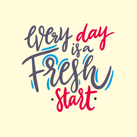 Every Day is a Fresh Start. Hand drawn vector lettering phrase. Isolated on yellow background.  イラスト・ベクター素材