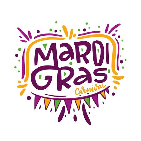 Mardi Gras carnival. Hand drawn vector lettering phrase. Isolated on white background. Design for decor, cards, print, web, poster, banner t-shirt Illustration