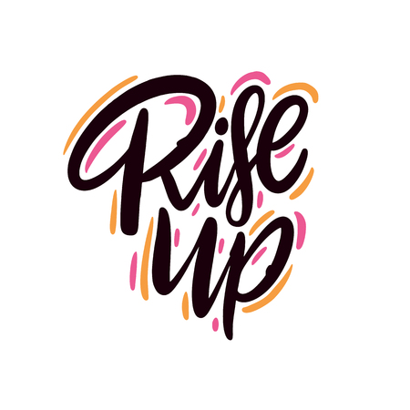 Rise Up. Hand drawn vector lettering phrase. Isolated on white background. Motivation phrase. Design for decor, cards, print, web, poster, banner t-shirt Ilustrace