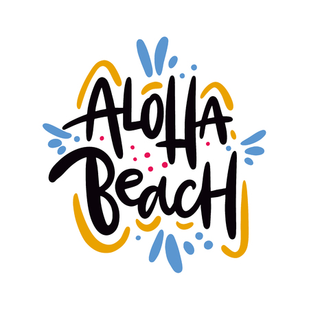 Aloha Beach phrase. Hand drawn vector lettering. Summer quote. Isolated on white background.