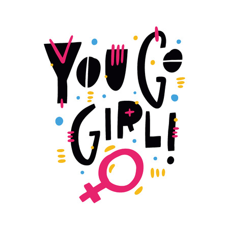 You Go Girl quote. Feminism slogan. Hand drawn vector lettering. Isolated on white background. Design for holiday greeting cards, logo, sticker, banner, poster, print 向量圖像