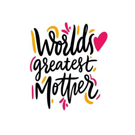Worlds Greatest Mother. Happy Mothers Day. Hand drawn vector lettering. Isolated on white background. Design for holiday greeting cards, logo, sticker, banner, poster, print. Stock Illustratie