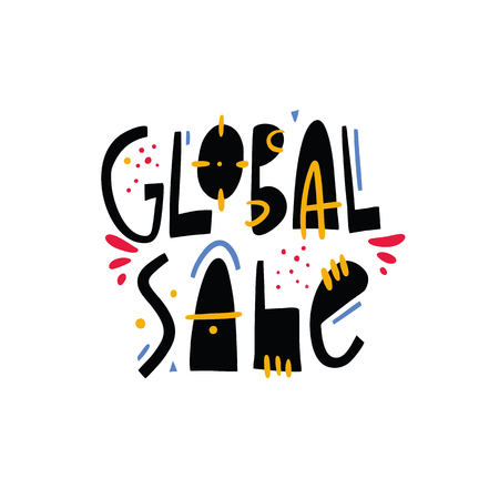 Global Sale phrase. Hand drawn vector lettering quote. Isolated on white background. Design for holiday greeting cards, logo, sticker, banner, poster, print.