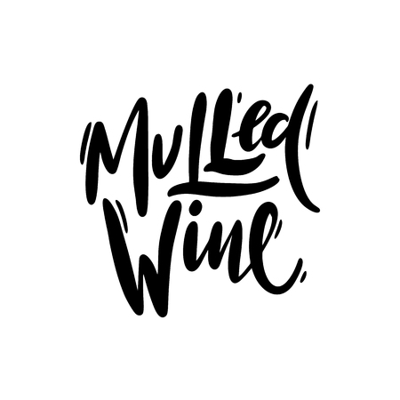 Mulled wine hand drawn vector lettering. Modern brush calligraphy. Isolated on white background.