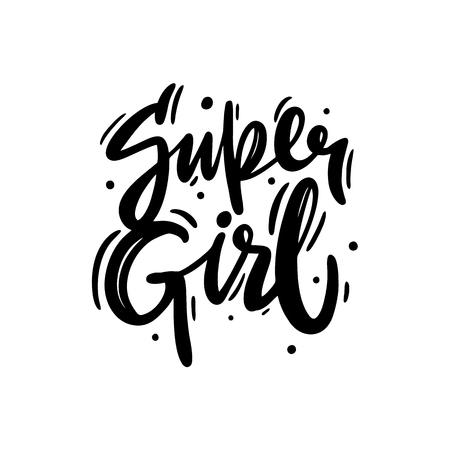 Super girl hand drawn vector lettering. Isolated on white background. Motivation quote. Feminism slogan. vector illustration. Ilustração