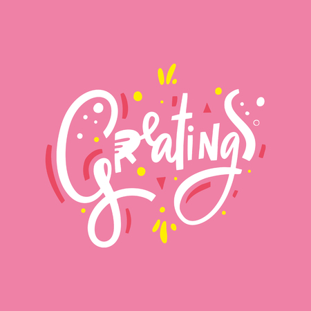 Greatings phrase. Hand drawn vector lettering. Isolated on pink background. Design for holiday greeting cards, logo, sticker, banner, poster, print
