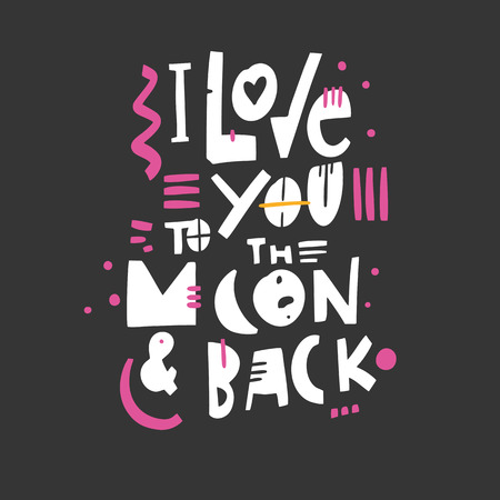 I love you to the moon and back. Hand drawn vector lettering quote. Romantic text. Isolated on black background. Motivational and inspirational poster, web banner, greeting card.