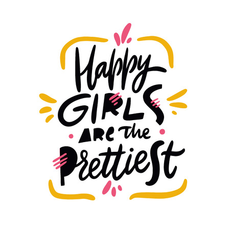 Happy Girls Are The Prettiest phrase. Hand drawn vector lettering quote. Cartoon style. Isolated on white background. Design for holiday greeting cards, logo, sticker, banner, poster, print. Ilustração
