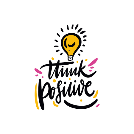 Think Positive. Hand drawn vector lettering quote. Cartoon style. Isolated on white background. Design for holiday greeting cards, logo, sticker, banner, poster, print.