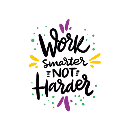 Work smarter not harder phrase. Hand drawn vector lettering quote. Cartoon style. Isolated on white background. Design for holiday greeting cards, logo, sticker, banner, poster, print. Reklamní fotografie - 124890702