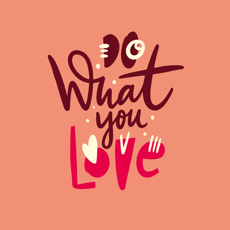 Do What You Love phrase. Hand drawn vector lettering quote. Cartoon style. Isolated on coral color background. Design for holiday greeting cards, logo, sticker, banner, poster, print.  イラスト・ベクター素材