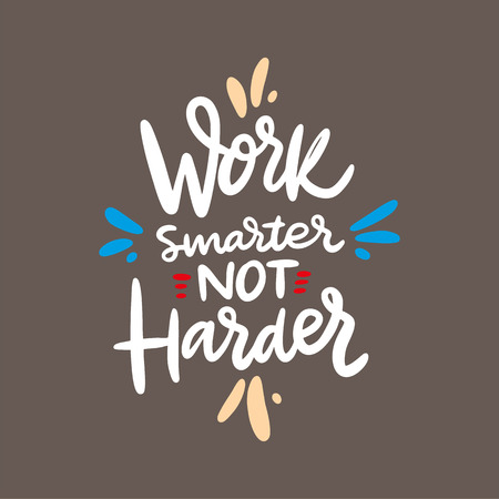 Work smarter not harder phrase. Hand drawn vector lettering quote. Cartoon style. Isolated on brown background. Design for holiday greeting cards, logo, sticker, banner, poster, print. Reklamní fotografie - 124818361