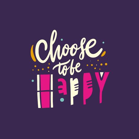 Choose to be happy phrase. Hand drawn vector illustration and lettering. Cartoon style. Isolated on violet background. Design for holiday greeting cards, logo, sticker, banner, poster, print. Ilustrace