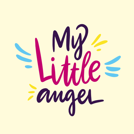 My Little angel. Hand drawn vector lettering. Isolated on yellow background. Design for poster, greeting card, photo album, banner. Vector illustration