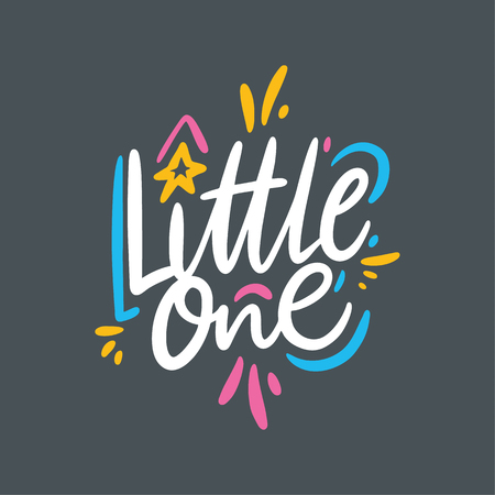Little One quote. Hand drawn vector lettering. Isolated on grey background. Design for poster, greeting card, photo album, banner. Vector illustration