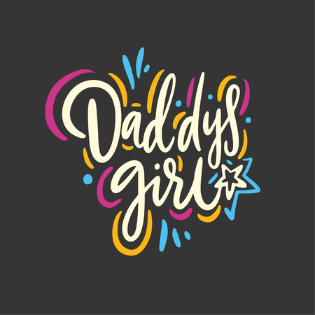Daddys girl quote. Hand drawn vector lettering. Isolated on black background. Design for poster, greeting card, photo album, banner. Vector illustration