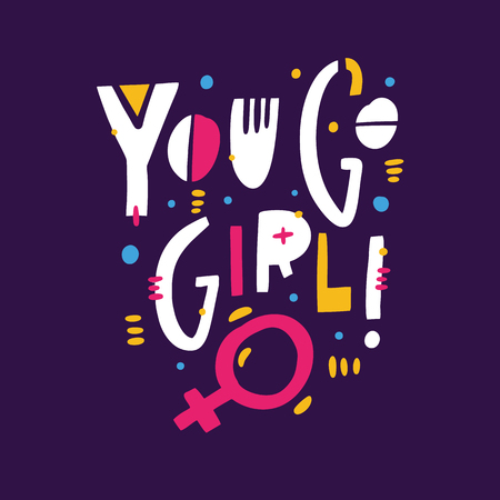 You Go Girl quote. Feminism slogan. Hand drawn vector lettering. Isolated on violet background. Design for holiday greeting cards, logo, sticker, banner, poster, print