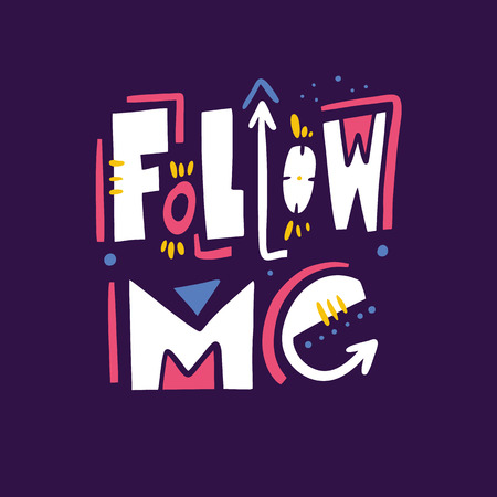 Follow Me phrase. Hand drawn vector lettering quote. Isolated on violet background. Design for holiday greeting cards, logo, sticker, banner, poster, print.