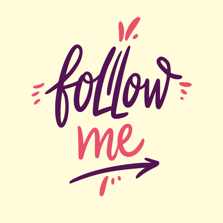 Follow Me phrase. Hand drawn vector lettering quote. Isolated on yellow background. Design for holiday greeting cards, logo, sticker, banner, poster, print.