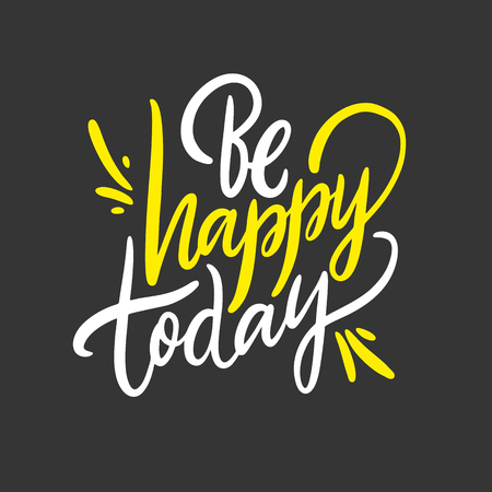Be Happy Today Phrase. Hand drawn vector lettering quote. Isolated on black background. Design for decor, cards, print, web, poster, banner t-shirt Banque d'images - 124750224
