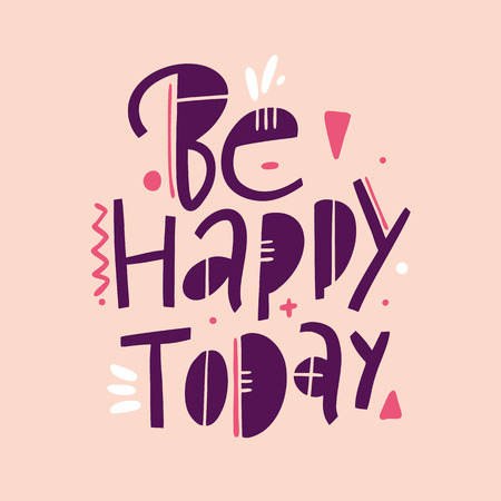 Be Happy Today Phrase. Hand drawn vector lettering quote. Isolated on pink background. Design for decor, cards, print, web, poster, banner t-shirt Banque d'images - 124750225