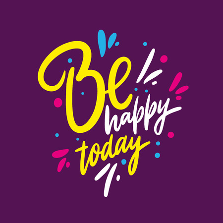 Be Happy Today Phrase. Hand drawn vector lettering quote. Isolated on purpur background. Design for decor, cards, print, web, poster, banner t-shirt Banque d'images - 124750226