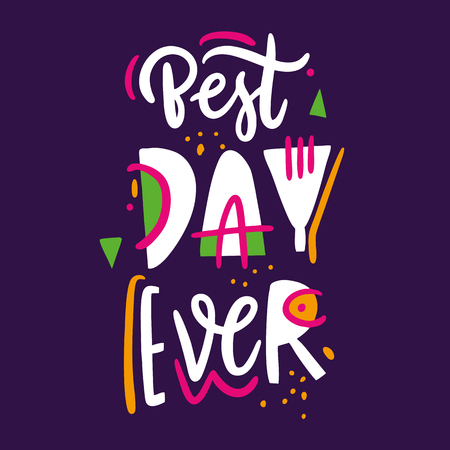 Best Day Ever phrase. Hand drawn vector lettering quote. Isolated on violet background. Design for holiday greeting cards, logo, sticker, banner, poster, print.