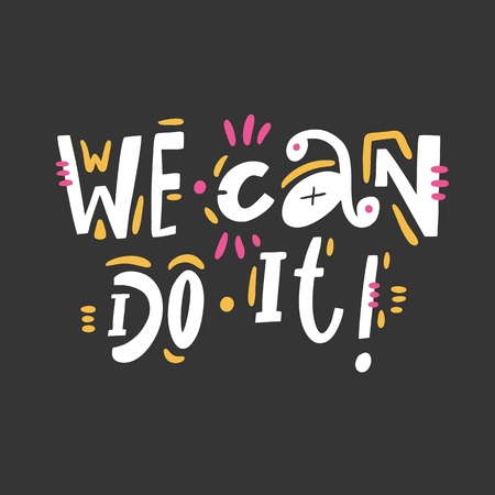We can Do it quote. Feminism slogan. Hand drawn vector lettering. Isolated on black background. Design for holiday greeting cards, logo, sticker, banner, poster, print