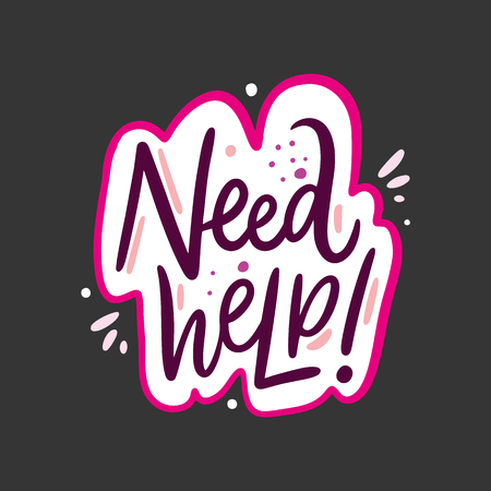 Need Help phrase. Hand drawn vector lettering quote. Isolated on black background. Design for holiday greeting cards, logo, sticker, banner, poster, print. Illusztráció