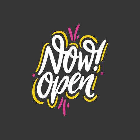 Now open banner. Hand drawn vector lettering phrase. Isolated on black background. Design for decor, cards, print, web, poster, banner t-shirt