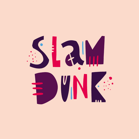 Slam Dunk sport phrase. Hand drawn vector lettering quote. Isolated on pink background. Design for holiday greeting cards, logo, sticker, banner, poster, print. Illustration