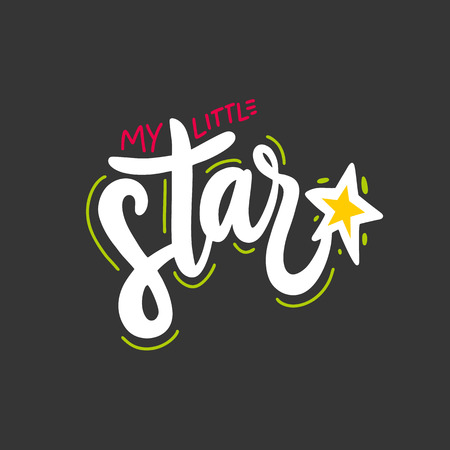 My Little Star hand drawn vefctor lettering phrase. Vector illustration isolated on black background.