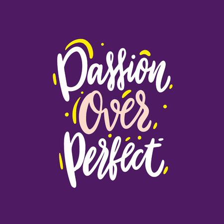 Passion over perfect word hand drawn vector lettering. Modern brush calligraphy. Vector illustration. Isolated on violet background. Иллюстрация
