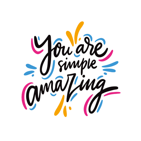 You are simple amazing quote. Hand drawn vector lettering. Motivational inspirational phrase. Vector illustration isolated on white background. Design for greeting cards, logo, sticker, banner, poster, print Иллюстрация