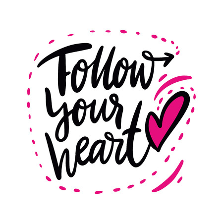 Follow your heart quote. Hand drawn vector lettering. Motivational inspirational phrase. Vector illustration isolated on white background. Design for greeting cards, logo, sticker, banner, poster, print