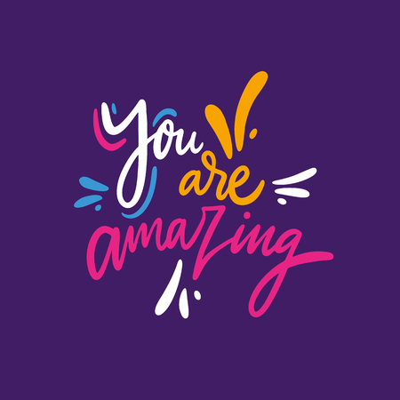 You are simple amazing quote. Hand drawn vector lettering. Motivational inspirational phrase. Vector illustration isolated on background.