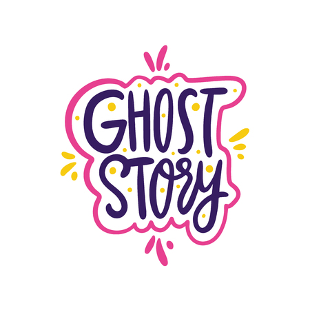 Ghost Story. Hand drawn vector lettering. Vector illustration isolated on white background. Design for greeting cards, logo, sticker, banner, poster, print