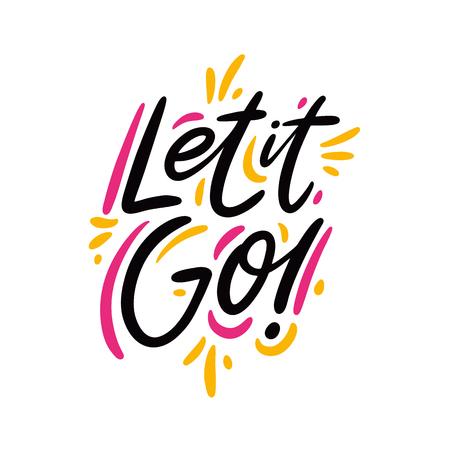 Let it Go und Lets Go handgezeichnete Vektorbeschriftung. Moderne Typografie. Isoliert auf weißem Hintergrund.