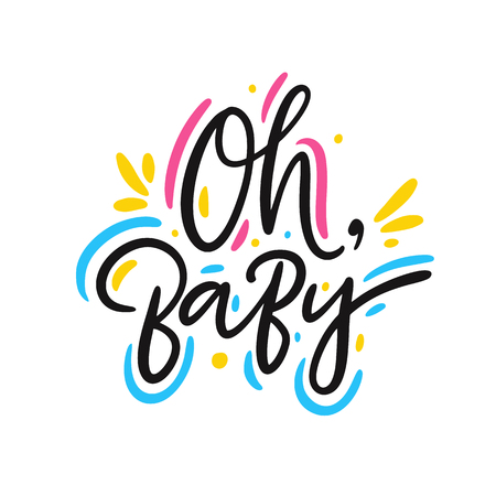 Oh, Baby hand drawn vector lettering phrase. Modern typography. Isolated on white background. Çizim