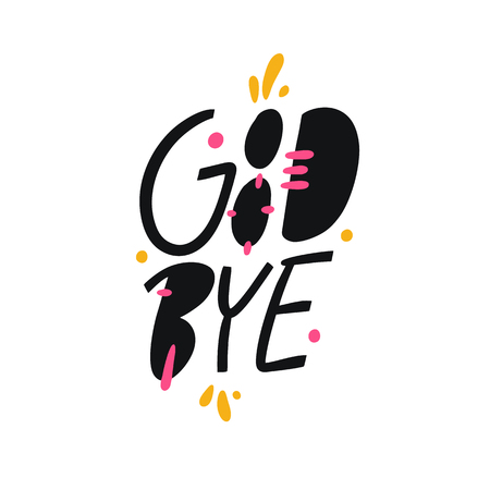 Good Bye hand drawn vector lettering phrase. Modern typography. Isolated on white background. Design for holiday greeting cards, logo, sticker, banner, poster, print. Illustration