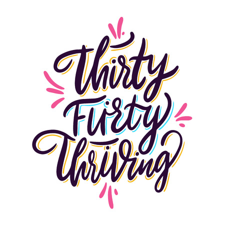 Thirty Flirty Thriving. Hand drawn vector lettering. Motivational inspirational quote. Vector illustration isolated on white background. 矢量图像