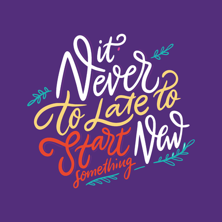 It's never to late to start something new. Hand drawn vector lettering. Vector illustration isolated on violet background. Motivational inspirational quote. Stock Illustratie