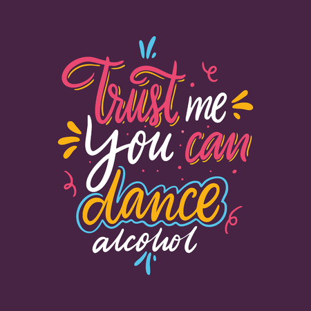 Trust me you can dance alcohol. Hand drawn vector lettering. Motivational inspirational quote. Vector illustration isolated on purple background.  イラスト・ベクター素材