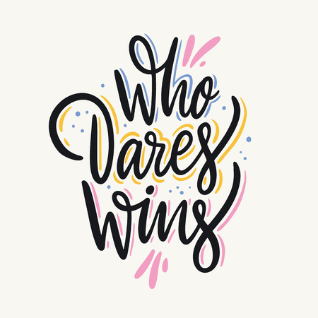 Who dares wins. Hand drawn vector lettering. Vector illustration isolated on grey background. Motivational inspirational quote.