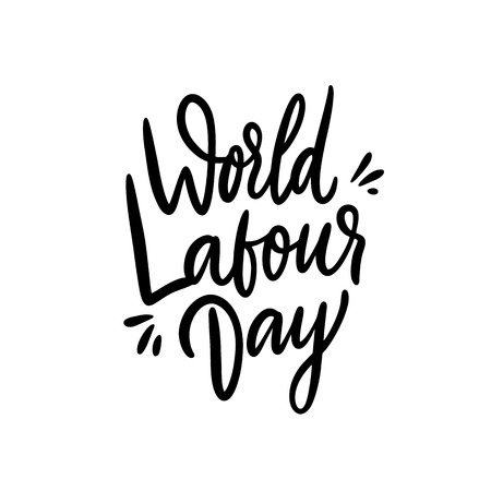 World labour day. Hand drawn vector lettering. Isolated on white background. 1 may day. Vector illustration. Design for holiday greeting cards, banner, poster, logo. Ilustração