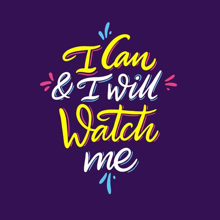 I can and I will watch me. Hand drawn vector lettering. Motivational inspirational quote. Vector illustration isolated on blue background.