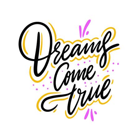 Dreams come true. Hand drawn vector lettering. Isolated on white background. Ilustración de vector